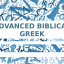 Biblical Greek (Advanced)